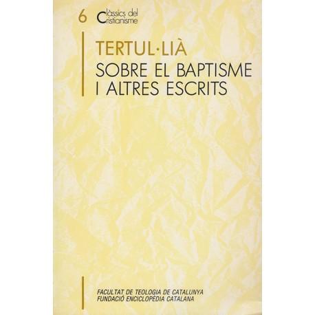 SOBRE EL BAPTISME, I ALTRES ESCRITS