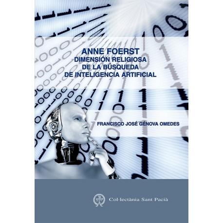 ANNE FOERST. DIMENSIÓN RELIGIOSA DE LA BÚSQUEDA DE INTELIGENCIA ARTIFICIAL