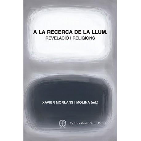 A LA RECERCA DE LA LLUM. REVELACIÓ I RELIGIONS