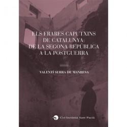 ELS FRARES CAPUTXINS DE CATALUNYA: DE LA SEGONA REPÚBLICA A LA POSTGUERRA