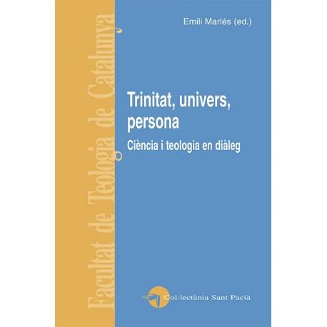 TRINITAT, UNIVERS, PERSONA. CIÈNCIA I TEOLOGIA EN DIÀLEG