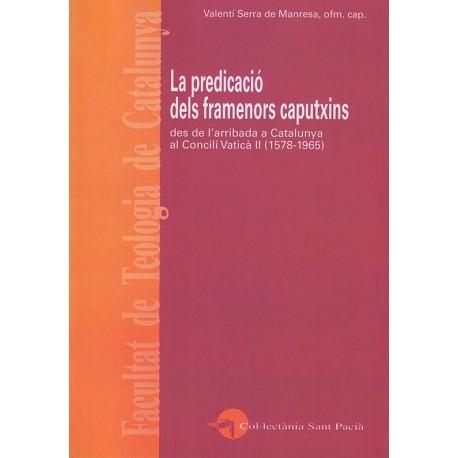 LA PREDICACIÓ DELS FRAMENORS CAPUTXINS des de l'arribada a Catalunya al Concili Vaticà II (1578-1965)