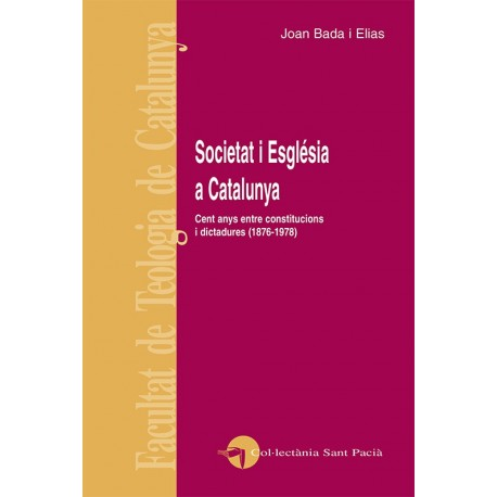 SOCIETAT I ESGLÉSIA A CATALUNYA. CENT ANYS ENTRE CONSTITUCIONS I DICTADURA (1976-1978)