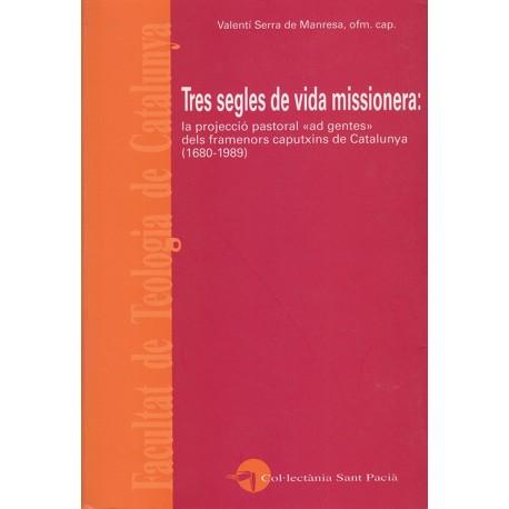 TRES SEGLES DE VIDA MISSIONERA. LAPROJECCIÓ PASTORAL DELS FRAMENOSR CAPUTXINS