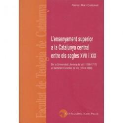 L'ENSENYAMENT SUPERIOR A LA CATALUNYA CENTRAL ENTRE ELS SEGLES XVII I XIX