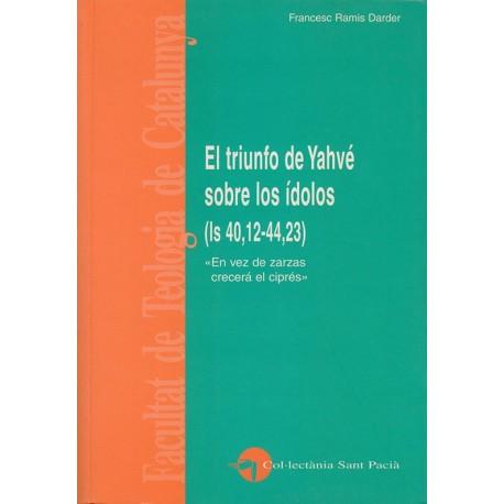 EL TRIUNFO DE YAHVÉ SOBRE LOS ÍDOLOS (ls 40,12-44,23).« En vez de zarzas crecerá el ciprés»