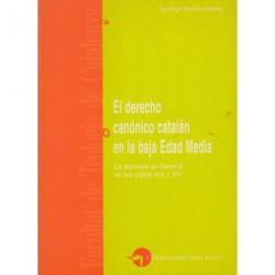 DERECHO CANÓNICO CATALÁN EN LA BAJA EDAD MEDIA.LA DIOCESIS DE GERONA EN LOS SIGLOS XIII Y XIV