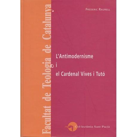 L'ANTIMODERNISME I EL CARDENAL VIVES I TUTÓ