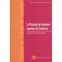LA PROVÍNCIA DE FRAMENORS CAPUTXINS DE CATALUNYA: DE LA RESTAURACIÓ PROVINCIAL A L'ESCLAT DE LA GUERRA CIVIL (1900-1936)