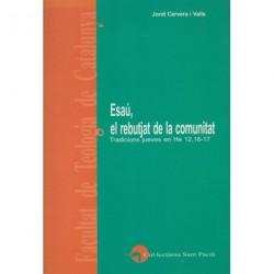 ESAÚ, EL REBUTJAT DE LA COMUNITAT. TRADICIONS JUEVES EN He 12,16-17