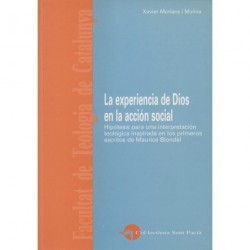 LA EXPERIENCIA DE DIOS EN LA ACCIÓN SOCIAL EN LOS PRIMEROS ESCRITOS DE MOURICE BLONDEL