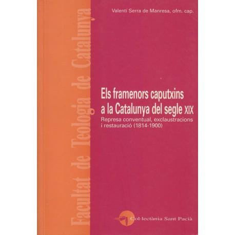 ELS FRAMENORS CAPUTXINS A LA CATALUNYA DEL SEGLE XIX. REPRESA CONVENTUAL, EXCLAUSTRACIONS I RESTAURACIÓ (1814-1900)