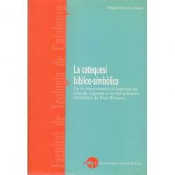LA CATEQUESI BIBLICO-SIMBÒLICA. DE LA INTREPRETACIÓ AL·LEGÒRICA DE CLAUDE LAGARDE A LA INTERPRETACIÓ SIMBÒLICA DE PAUL RICOEUR.