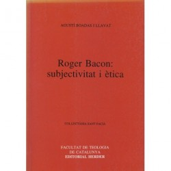 ROGER BACON: SUBJECTIVITAT I ÈTICA
