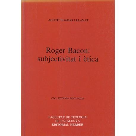 ROGER BACON: SUBJECTIVITAT I ÈTICA