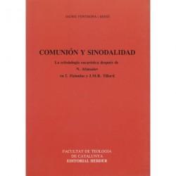 COMUNIÓN Y SINODALIDAD. LA ECLESIOLOGÍA EUCARÍSTICA DESPUÉS DE N. AFANASIEV EN I. ZIZIOULAS Y J.M.R. TILLARD