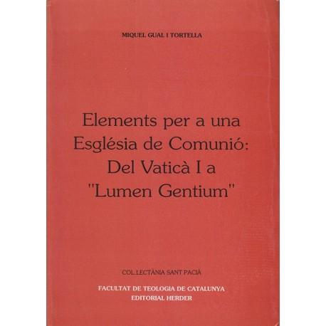 ELEMENTS PER A UNA ESGLÉSIA DE COMUNIÓ: DEL VATICÀ I A «Lumen Gentium»