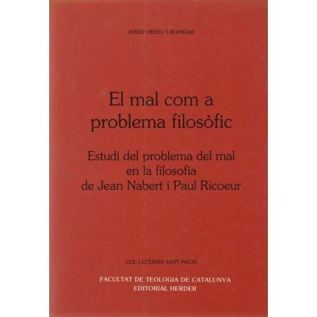 EL MAL COM A PROBLEMA FILOSÒFIC. ESTUDI DEL PROBLEMA DEL MAL EN LA FILOSOFIA DE JEAN NORBERT I PAUL RICOEUR