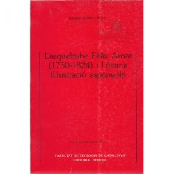 L'ARQUEBISBE FÈLIX AMAT (1750-1824) I L'ULTIMA IL3LUSTRACIÓ ESPANYOLA