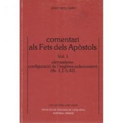 COMENTARI ALS FETS DELS APÒSTOLS, vol I: «Jerusalem»: CONFIGURACIÓ DE L' ESGLÉSIA JUDEOCREIENT (Ac 1,1-5,42)