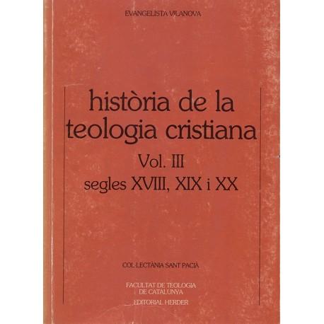 HISTÒRIA DE LA TEOLOGIA CRISTIANA, vol. IIISEGLES XVIII,XIX i XX