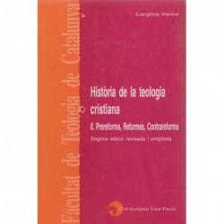 HISTÒRIA DE LA TEOLOGIA CRISTIANA, vol. II: PRE-REFORMES, REFORMA, CONTRAREFORMA. SEGONA EDICIÓ, REVISADA I AMPLIADA