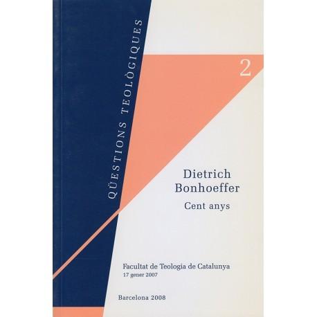 DIETRICH BONHOEFFER. CENT ANYS