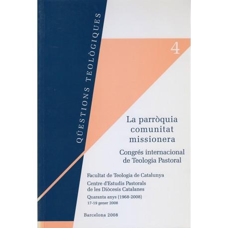 LA PARRÒQUIA COMUNITAT MISSIONERA. CONGRÉS INTERNACIONAL DE TEOLOGIA PASTORAL