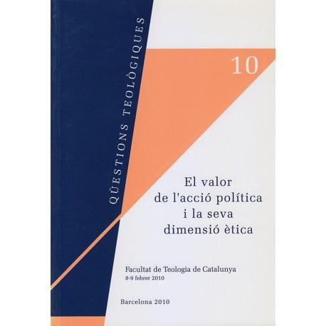 EL VALOR DE L'ACCIÓ POLÍTICA I LA SEVA DIMENSIÓ ÈTICA