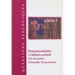 FRANCISCANISME I CULTURA ACTUAL. XX JORNADA D'ESTUDIS FRANCISCANS