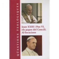 JOAN XXIII Y PAU VI ELS PAPES DEL CONCILI. AL·LOCUCIONS