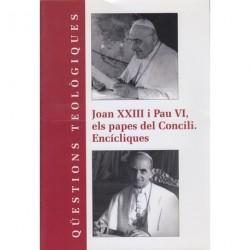 JOAN XXIII Y PAU VI ELS PAPES DEL CONCILI. ENCÍCLIQUES