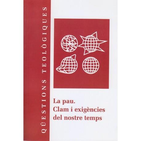 LA PAU. CAM I EXIGÈNCIES DEL NOSTRE TEMPS