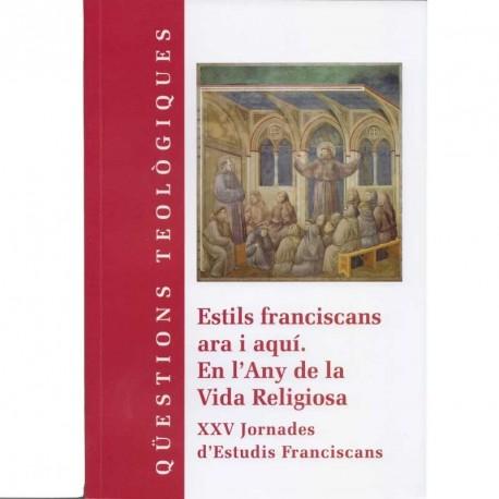 ESTILS FRANCISCANS ARA I AQUÍ. EN L'ANY DE LA VIDA RELIGIOSA