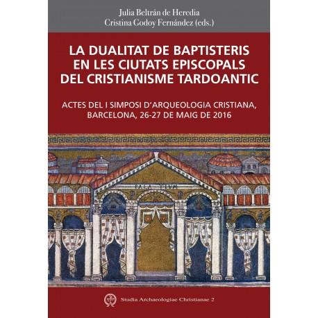 LA DUALITAT DE BAPTISTERIS EN LES CIUTATS EPISCOPALS DEL CRISTIANISME TARDOANTIC