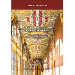 LA QÜESTIÓ CATALANA EN L'ARXIU SECRET VATICÀ. DE LA RESTAURACIÓ A PRIMO DE RIVERA (1875-1923)