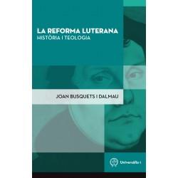 LA REFORMA LUTERANA. HISTÒRIA I TEOLOGIA