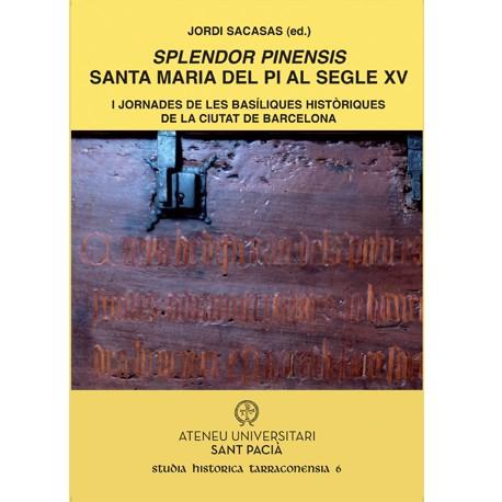 Splendor Pinensis. Santa Maria del Pi al segle XV
