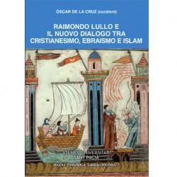 Raimondo Lullo e il nuovo dialogo tra cristianesimo, ebraismo e islam