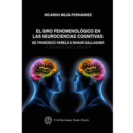 El giro fenomenológico en las neurociencias cognitivas