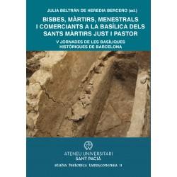 Bisbes, màrtirs, menestrals i comerciants a la Basílica dels Sants Màrtirs Just i Pastor